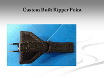Custom Built Ripper Point